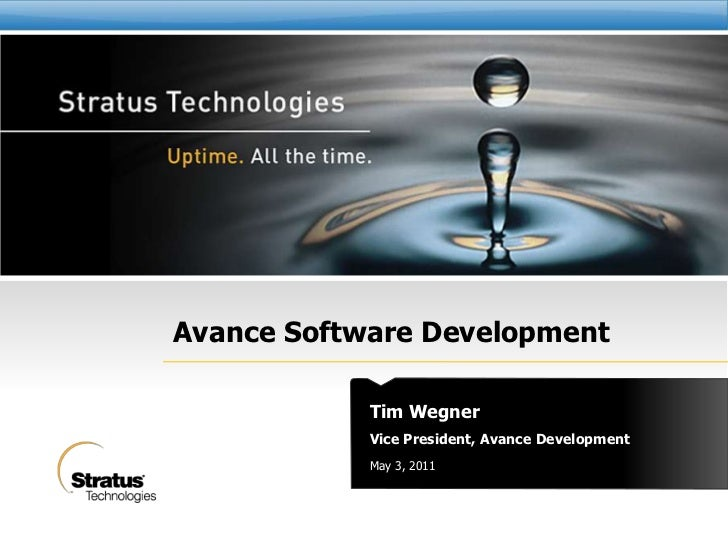 Vice President, Avance Development<br />Tim Wegner<br />Avance Software Development<br />May 3, 2011<br />