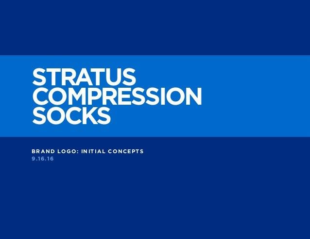 STRATUS COMPRESSION SOCKS BRAND LOGO: INITIAL CONCEPTS 9.16.16