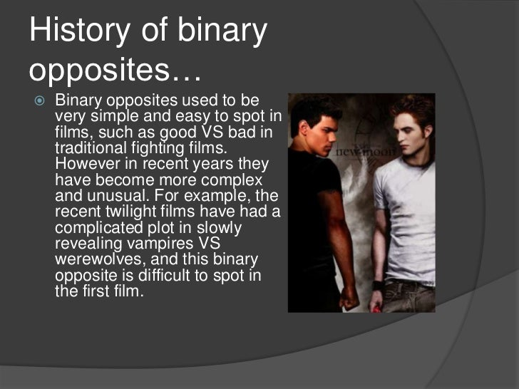 binary opposition A binary opposition refers to a pair of related non-physical elements that are opposite in meaning it is an important concept of structuralism which defines the contrast between two mutually exclu.