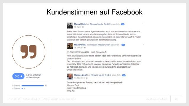 20ww.strauss-media.deProf. Dr. phil. Stefan Strauß, STRAUSS MEDIA September 2016 Kundenstimmen auf Facebook