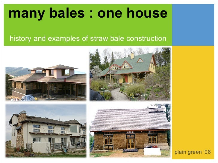many bales : one househistory and examples of straw bale construction                                                  pla...