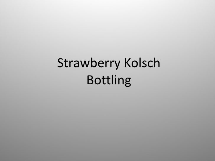 Strawberry Kolsch Bottling