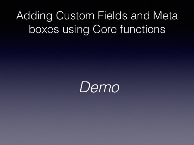 Adding Custom Fields and Meta boxes using Core functions Demo