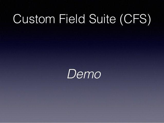 Custom Field Suite (CFS) Demo