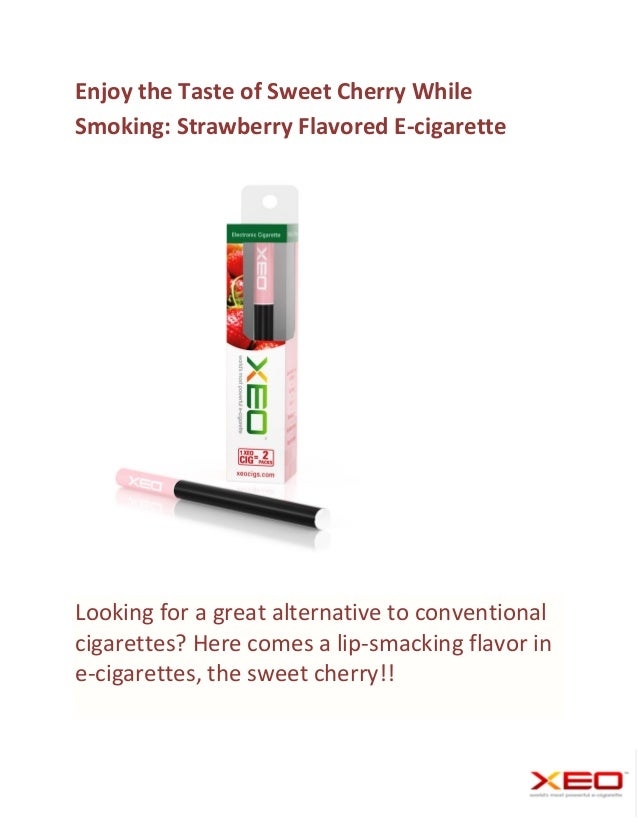 Enjoy the Taste of Sweet Cherry WhileSmoking: Strawberry Flavored E-cigaretteLooking for a great alternative to convention...