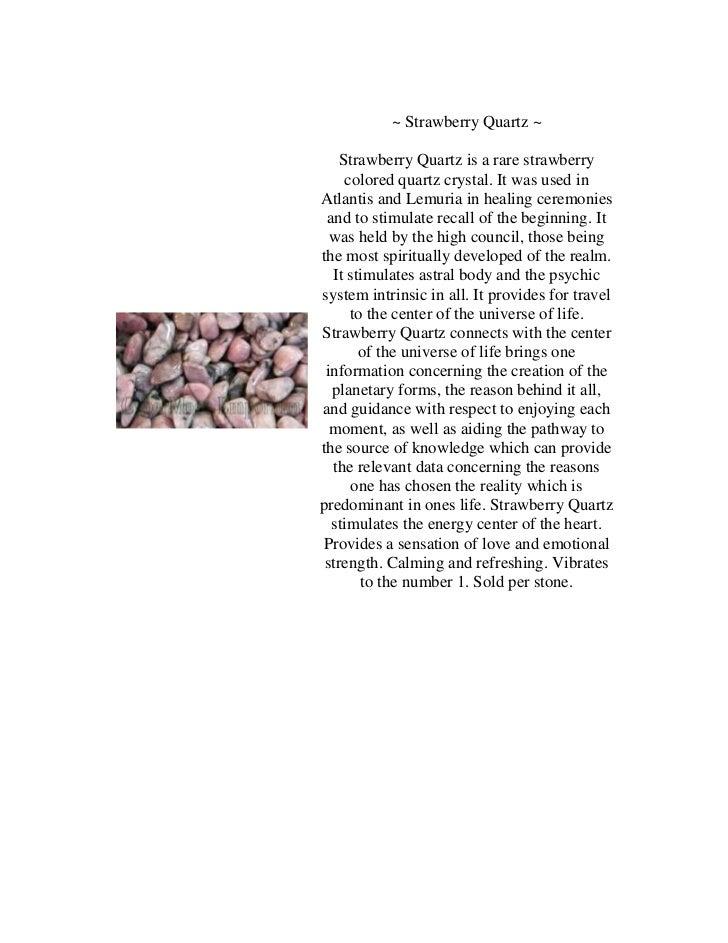 ~ Strawberry Quartz ~    Strawberry Quartz is a rare strawberry     colored quartz crystal. It was used inAtlantis and Lem...