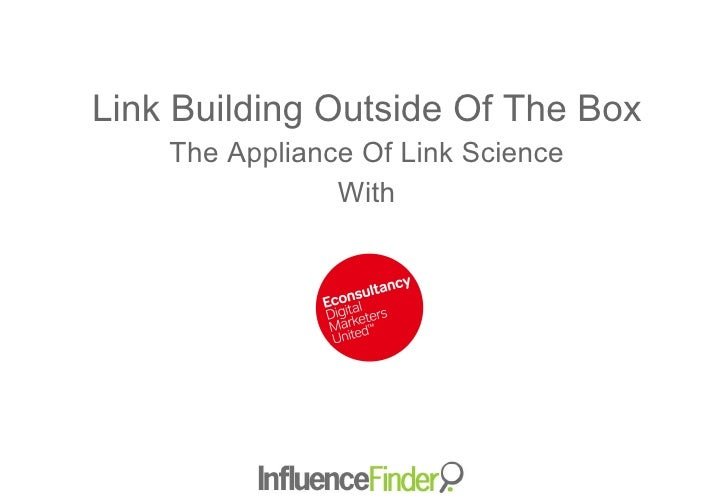 Link Building Outside Of The Box The Appliance Of Link Science With