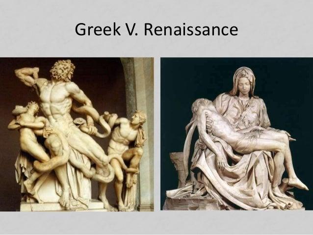 Greek V. Renaissance