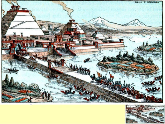 • Tenochtitlan contained numerous public works: canals, dikes, causeways, and bridges • A Spanish soldier described the ci...