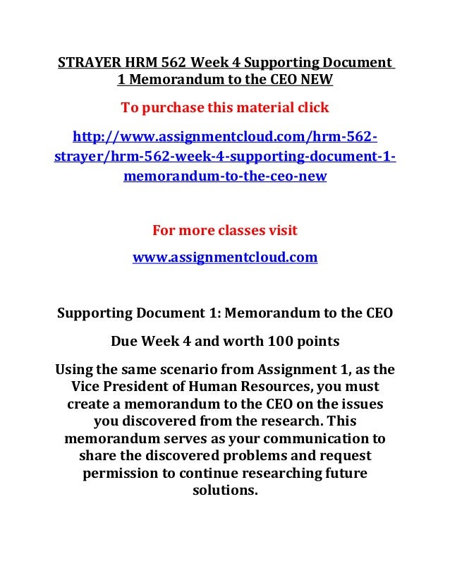 STRAYER HRM 562 Week 4 Supporting Document 1 Memorandum to the CEO NEW To purchase this material click http://www.assignme...