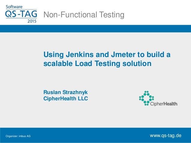 Hier soll der Titel reinNon-Functional Testing www.qs-tag.de Organizer: imbus AG www.qs-tag.de Using Jenkins and Jmeter to...