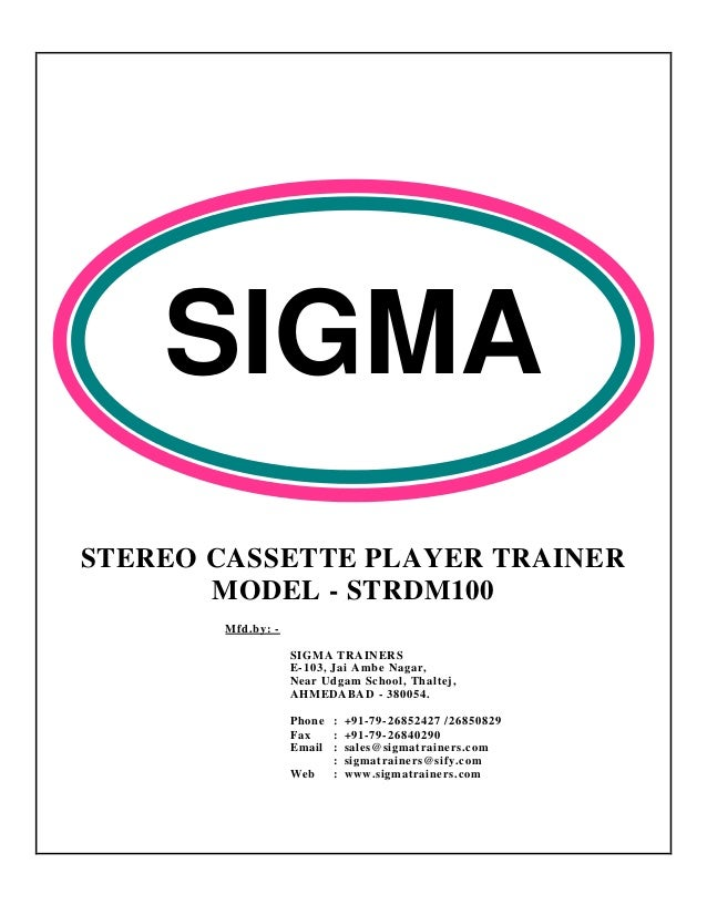 SIGMASTEREO CASSETTE PLAYER TRAINER       MODEL - STRDM100       Mfd.by: -                   SIGMA TRAINERS               ...