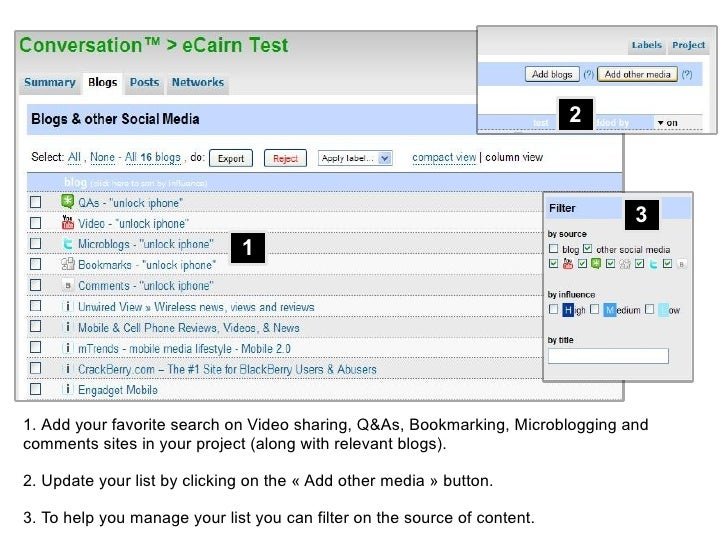 1   <ul><li>Add your favorite search on Video sharing, Q&As, Bookmarking, Microblogging and  comments sites in your projec...