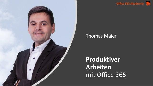 Office 365 Akademie Thomas Maier Produktiver Arbeiten mit Office 365