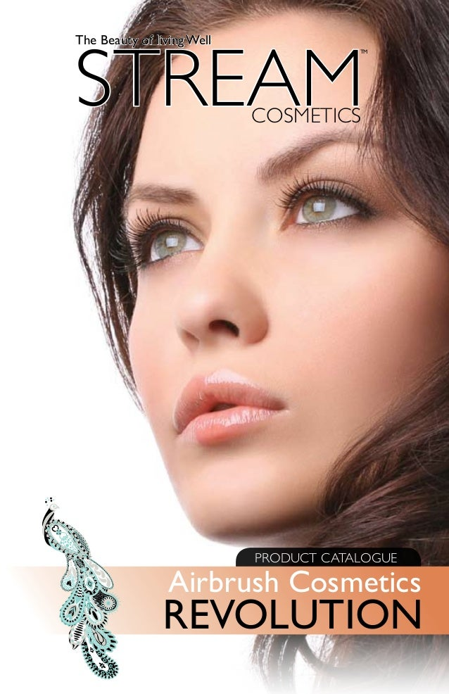PRODUCT CATALOGUE Airbrush Cosmetics REVOLUTION COSMETICS TM STREAM The Beauty of living Well