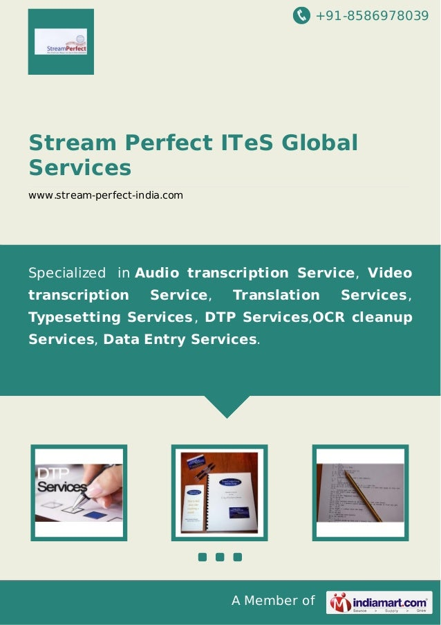 +91-8586978039  Stream Perfect ITeS Global Services www.stream-perfect-india.com  Specialized in Audio transcription Servi...