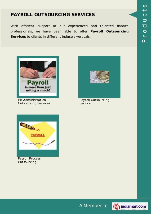 With  efficient  support  of  our  experienced  and  talented  finance  professionals, we have been able to offer Payroll Outs...