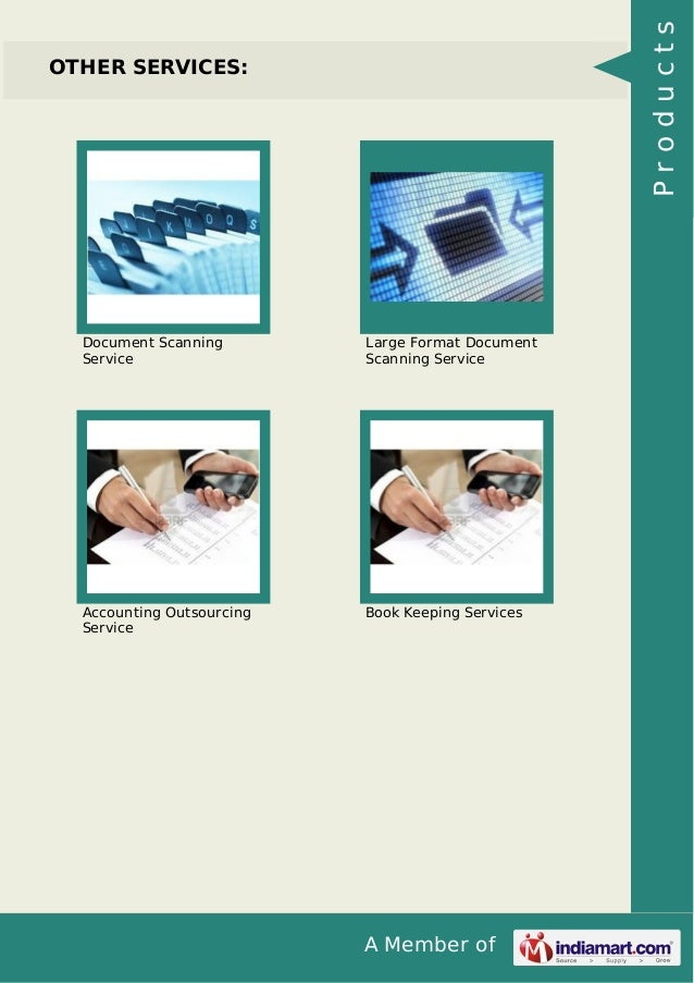 Products  OTHER SERVICES:  Document Scanning Service  Large Format Document Scanning Service  Accounting Outsourcing Servi...