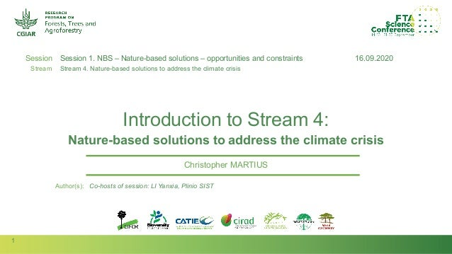 1 Session Stream Author(s): Introduction to Stream 4: Nature-based solutions to address the climate crisis Christopher MAR...