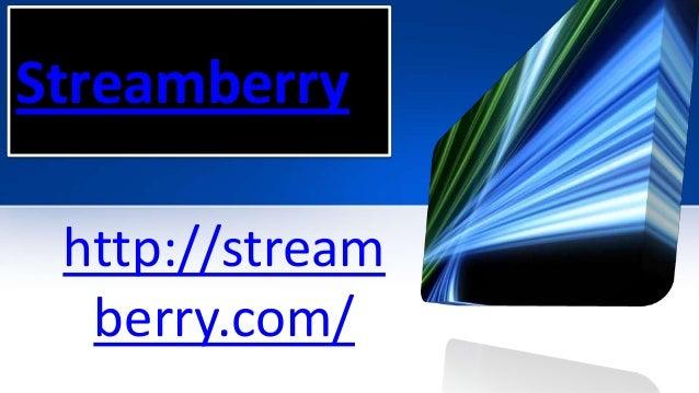 Streamberryhttp://streamberry.com/