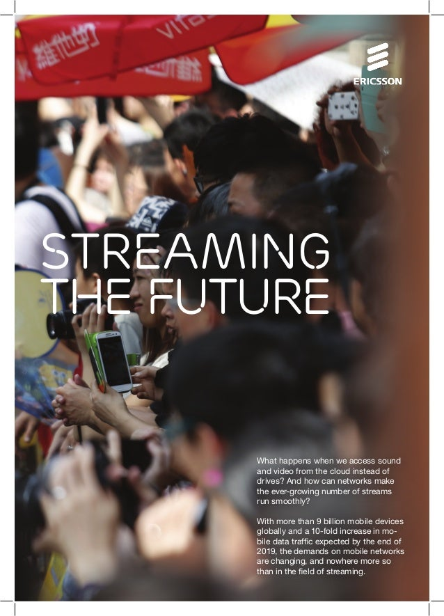 Streaming the future  What happens when we access sound and video from the cloud instead of drives? And how can networks m...