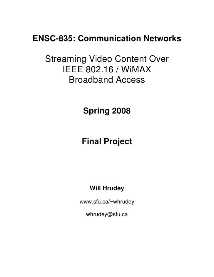ENSC-835: Communication Networks    Streaming Video Content Over       IEEE 802.16 / WiMAX         Broadband Access       ...