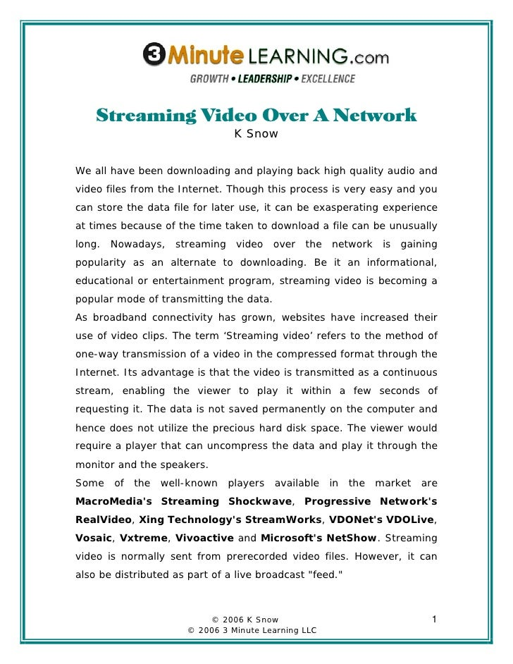 Streaming Video Over A Network                                 K Snow   We all have been downloading and playing back high...