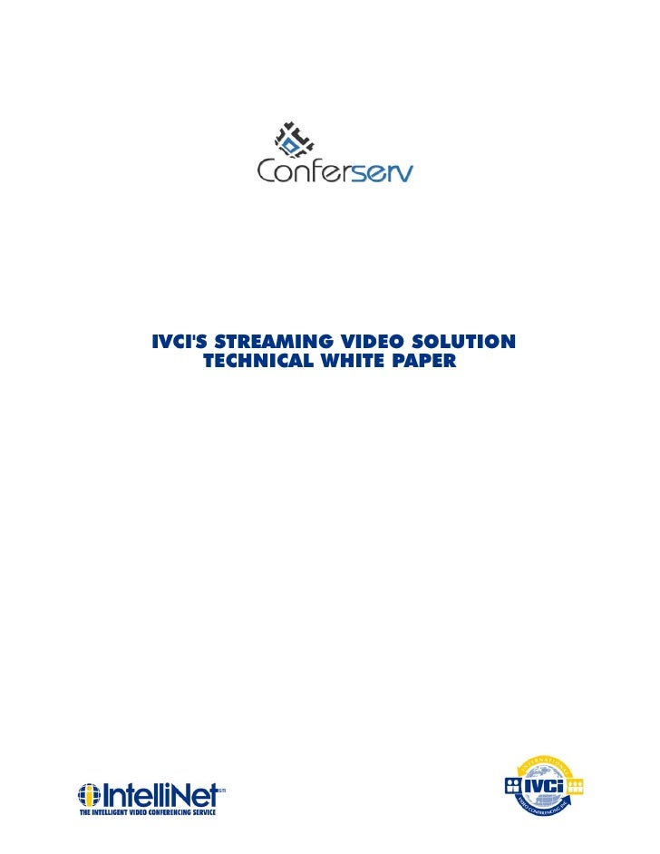 IVCI'S STREAMING VIDEO SOLUTION       TECHNICAL WHITE PAPER