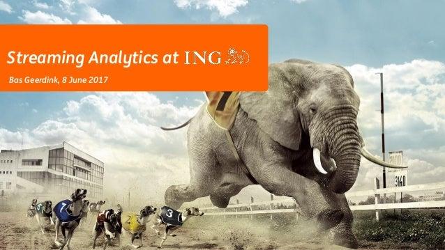 Bas Geerdink, 8 June 2017 Streaming Analytics at