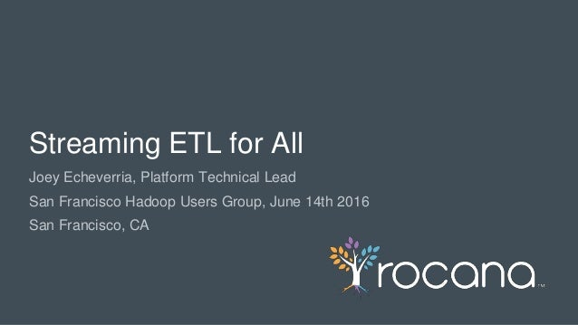 © Rocana, Inc. All Rights Reserved. | 1 Joey Echeverria, Platform Technical Lead San Francisco Hadoop Users Group, June 14...