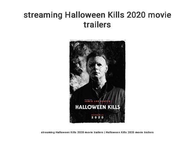 Streaming Halloween 2020 streaming Halloween Kills 2020 movie trailers