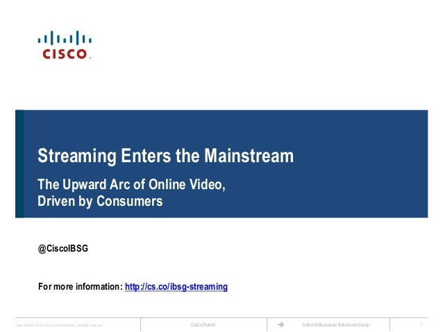 Streaming Enters the Mainstream                The Upward Arc of Online Video,                Driven by Consumers         ...