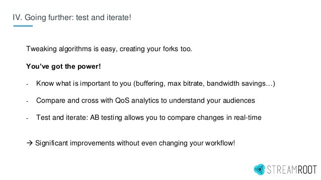 IV. Going further: test and iterate! Tweaking algorithms is easy, creating your forks too. You've got the power! - Know wh...