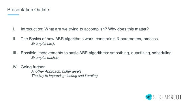 Presentation Outline I. Introduction: What are we trying to accomplish? Why does this matter? II. The Basics of how ABR al...