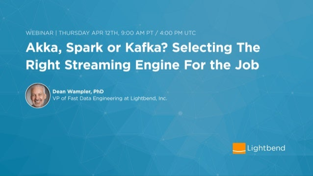 Check out these resources: Dean's book Webinars etc. Fast Data Architectures  for Streaming Applications Getting Answers ...
