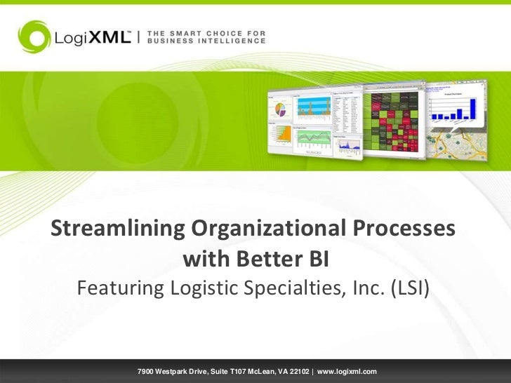 Streamlining Organizational Processes with Better BI Featuring Logistic Specialties, Inc. (LSI)<br />7900 Westpark Drive, ...