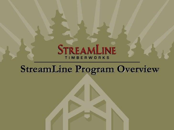 StreamLine Program Overview<br />