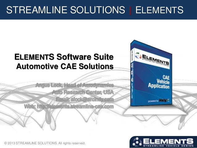 STREAMLINE SOLUTIONS | ELEMENTSELEMENTS Software SuiteAutomotive CAE SolutionsAngus Lock, Head of AerodynamicsAuto Researc...