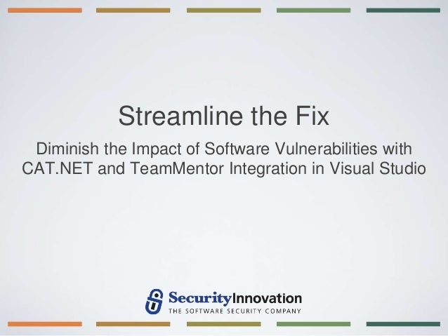 Streamline the Fix Diminish the Impact of Software Vulnerabilities withCAT.NET and TeamMentor Integration in Visual Studio