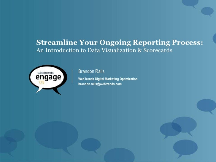 Streamline Your Ongoing Reporting Process: An Introduction to Data Visualization & Scorecards                  Brandon Ral...