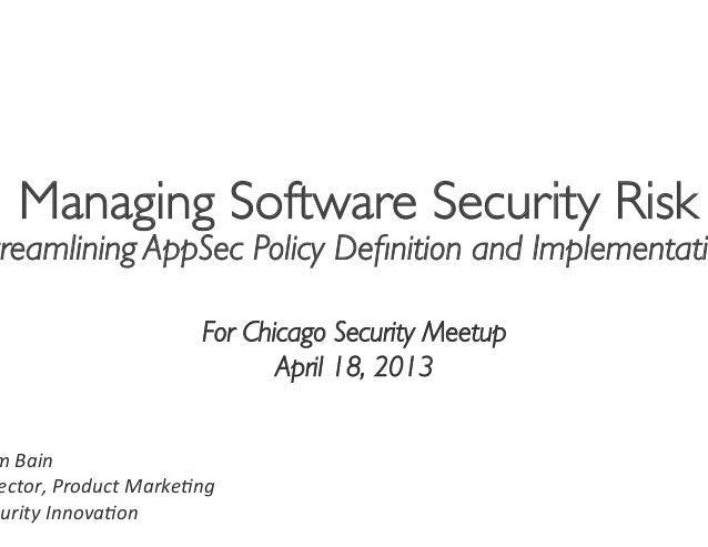 Managing Software Security Risktreamlining AppSec Policy Definition and Implementati                                       ...