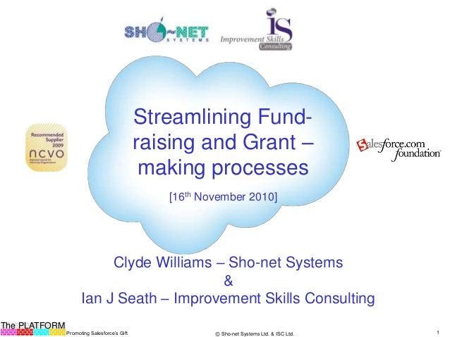 The PLATFORM Promoting Salesforce's Gift 1Ⓒ Sho-net Systems Ltd. & ISC Ltd. Streamlining Fund- raising and Grant – making ...