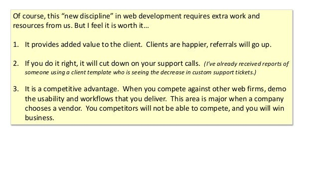 """Of course, this """"new discipline"""" in web development requires extra work and resources from us. But I feel it is worth it… ..."""