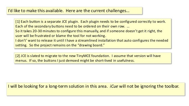 [1] Each button is a separate JCE plugin. Each plugin needs to be configured correctly to work. Each of the secondary butt...