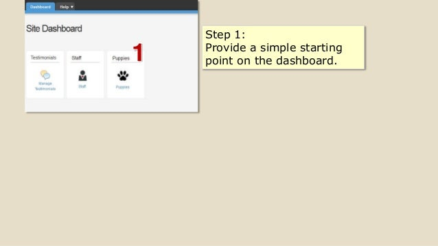 1 Step 1: Provide a simple starting point on the dashboard.