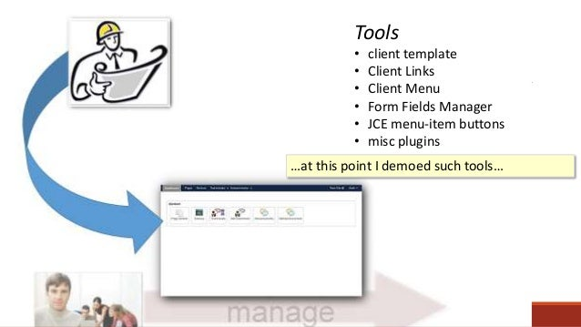 Tools • client template • Client Links • Client Menu • Form Fields Manager • JCE menu-item buttons • misc plugins …at this...