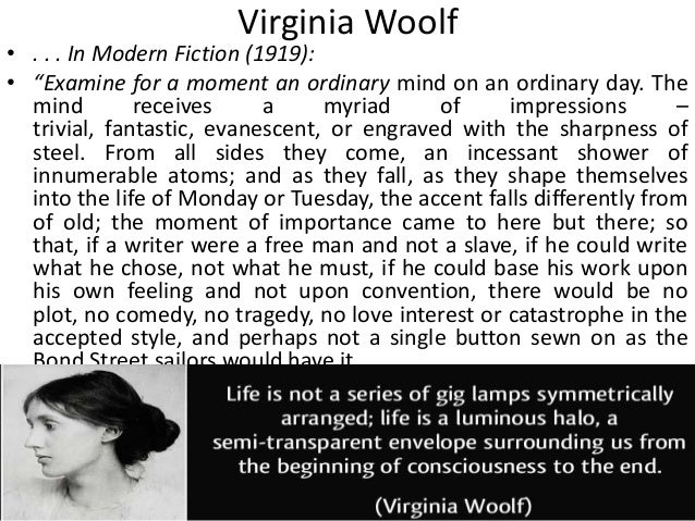 virginia woolf modern fiction essay Virginia woolf (1882-1941) was drawn to railway carriages in her 1924 essay 'mr bennett and mrs brown', in which she champions a more 'spiritual', impressionistic – what we would now call modernist – approach to fiction, in opposition to the more stolidly materialist approach of a .