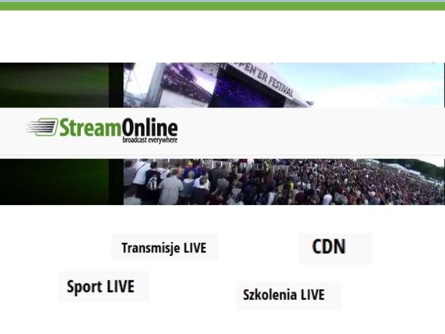 StreamOnline jest to marka  wyróżniona ze studia produkcji  telewizyjnej DomProdukcji.TV,  która świadczy usługi w zakresi...