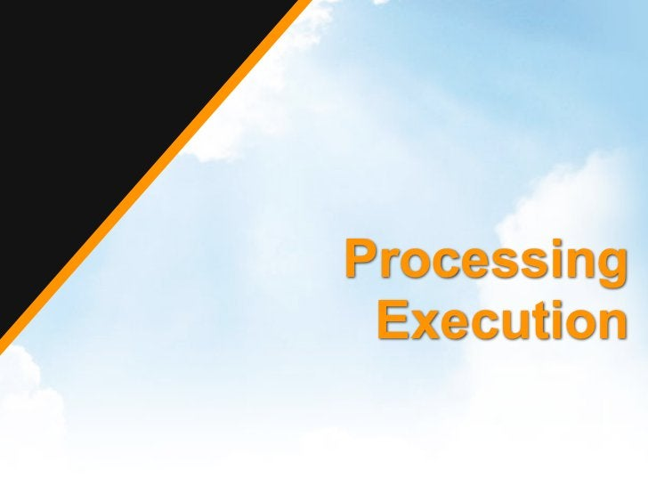 Processing Execution