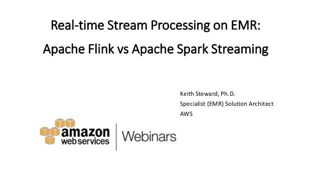 Deep Dive of Flink & Spark on Amazon EMR - February Online Tech Talks